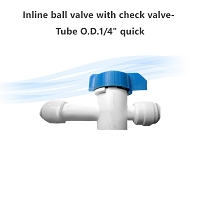 Inline ball valve with check valve- Tube O.D.1/4