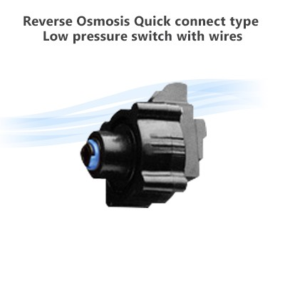 Reverse Osmosis Quick connect type Low pressure switch with wires